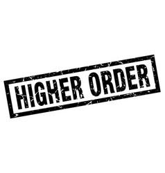 Square grunge black higher order stamp vector