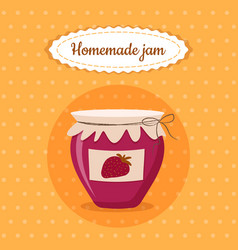 sweet cute jam jar homemade strawberry dessert vector image