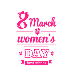 Best wishes 8 march womens day postcard with eight vector