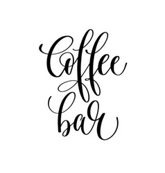 coffee bar - black and white hand lettering vector image