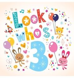 Look whos three - third birthday card 2 vector image