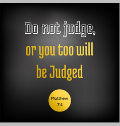 Bible quote from matthew do not judge or you too vector