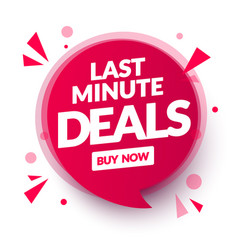 last minute deals speech bubble modern web label vector image