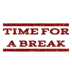 Time for a break watermark stamp vector