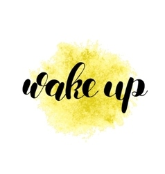 Wake up Brush lettering vector