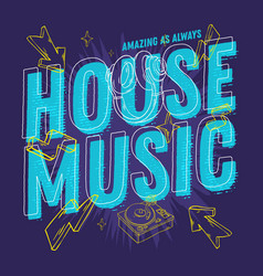 house music 90s influenced typographic design with vector image