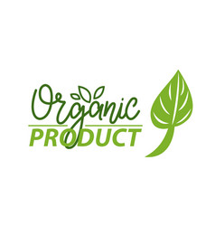 organic product leaf and logotype bio ingredients vector image