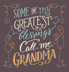 some my greatest blessings call me grandma vector image