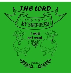 Bible verse the lord is my shepherd vector