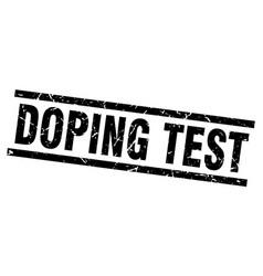 Square grunge black doping test stamp vector