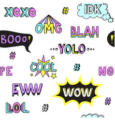 teen slang words cool seamless pattern vector image