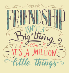 friendship hand-lettering and calligraphy quote vector image