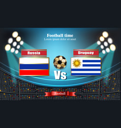 football board russian flag vs uruguay 2018 world vector image