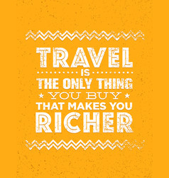 travel is the only thing you can buy that makes vector image