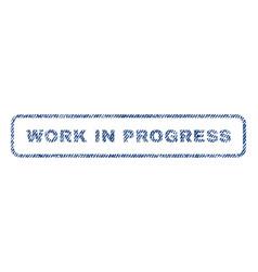 Work in progress textile stamp vector