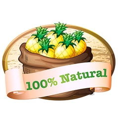 A sack of pineapples with a natural label vector image