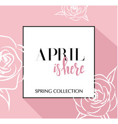 design banner with lettering april is here logo vector image