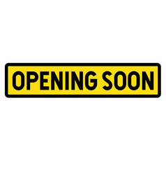 Opening soon sign vector