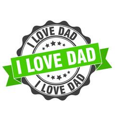I love dad stamp sign seal vector