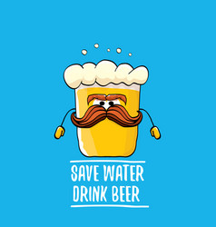 save water drink beer concept vector image