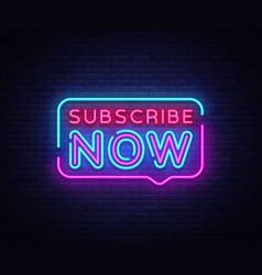subscribe now neon signs subscribe now vector image