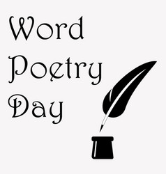 world poetry day with ink pot and vector image