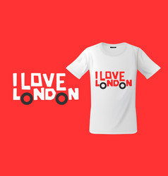 I love london print on t-shirts sweatshirts and vector