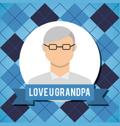 Love grandpa greeting card with older man with vector