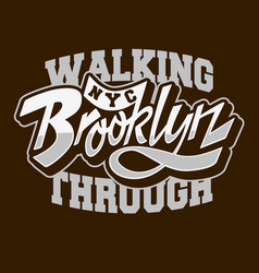 walking through brooklyn custom script lettering vector image