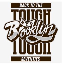 Brooklyn back to tough seventies custom script vector