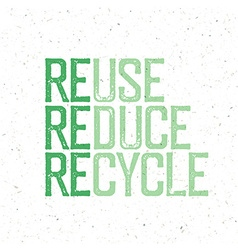 Reuse reduce recycle Conceptual typography design vector