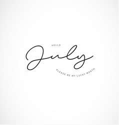 hello july please be my lucky month vector image
