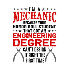 i m a mechanic because your honor mechanic quote vector image