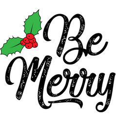 Be merry on white background vector
