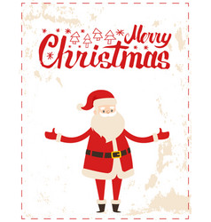 merry christmas santa claus with wide open hands vector image