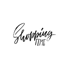 shopping time modern dry brush lettering vector image