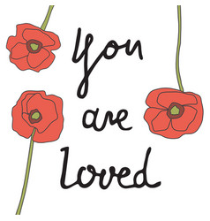 Hand drawn quote with red poppy flowers vector