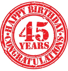 Happy birthday 45 years grunge rubber stamp vector image