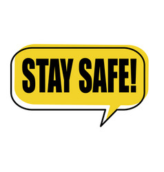 Stay safe speech bubble on white vector