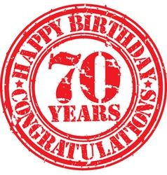 Happy birthday 70 years grunge rubber stamp vector