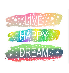 live happy dream a set of phrases of slogan on the vector image
