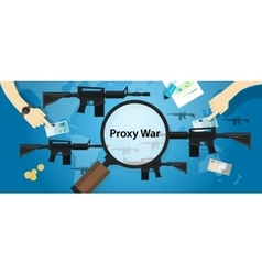 Proxy war arms conflict world international vector