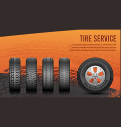 tire service banner tires car wheels poster vector image