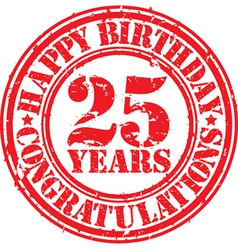 Happy birthday 25 years grunge rubber stamp vector image