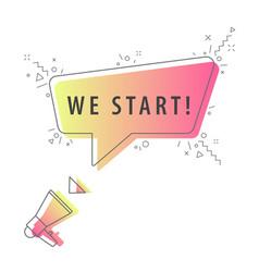 speaker and slogan we start vector image