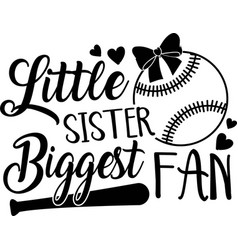 little sister biggest fan on white background vector image