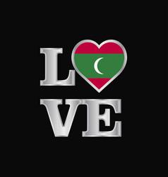 Love typography maldives flag design beautiful vector