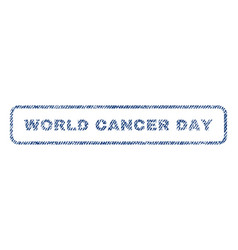 World cancer day textile stamp vector