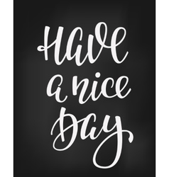 Have a Nice Day quote typography vector image
