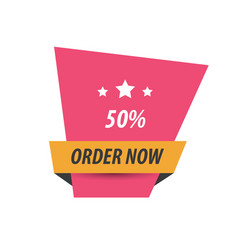 order now label design pink yellow black vector image